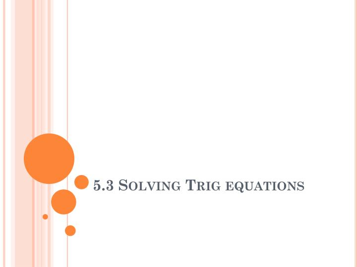 5 3 solving trig equations