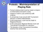 protests misinterpretation of playing rule