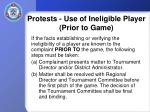 protests use of ineligible player prior to game