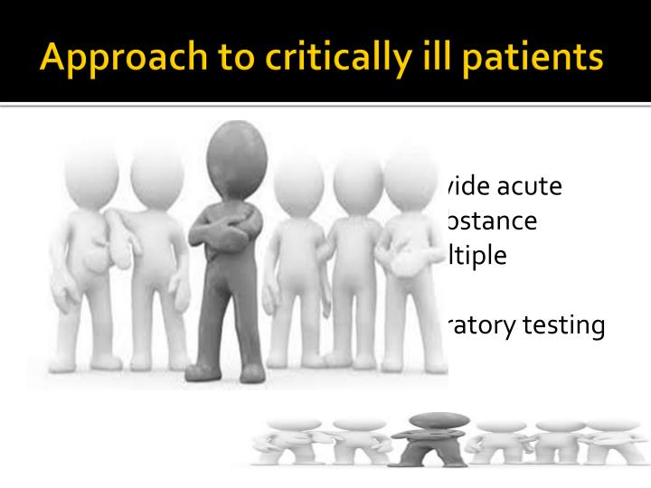 Approach to critically ill patients