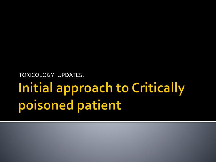 TOXICOLOGY   UPDATES: