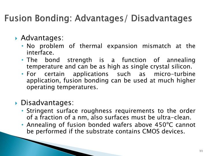 Fusion Bonding: Advantages/ Disadvantages