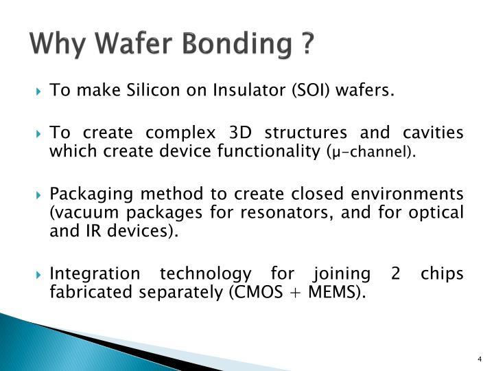 Why Wafer Bonding ?