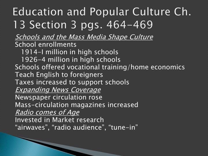 Education and Popular Culture Ch. 13 Section 3 pgs. 464-469
