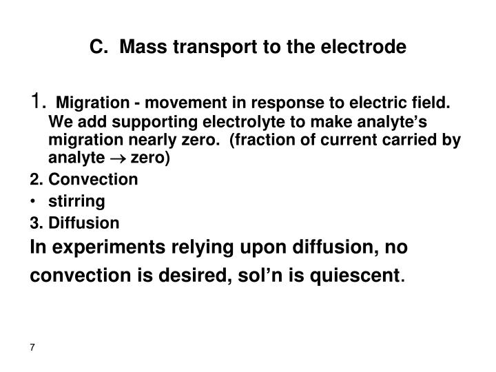 C.  Mass transport to the electrode