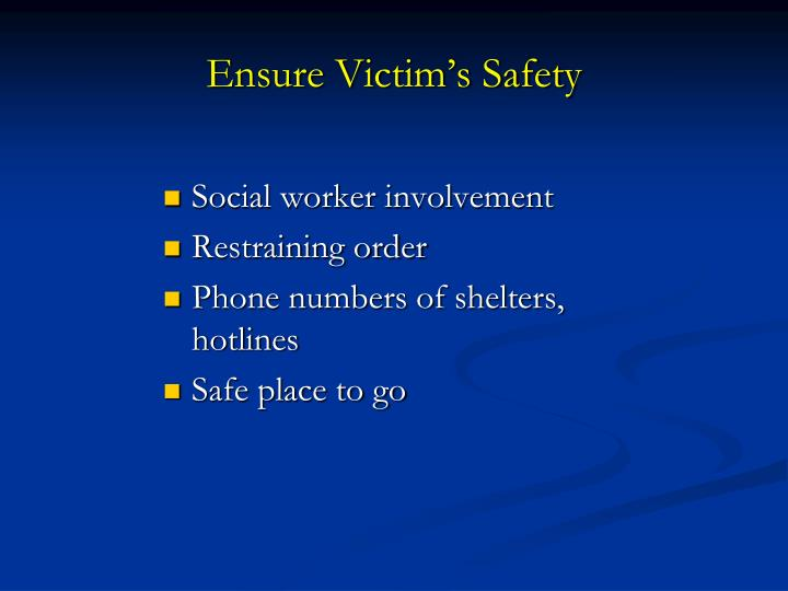 Ensure Victim's Safety
