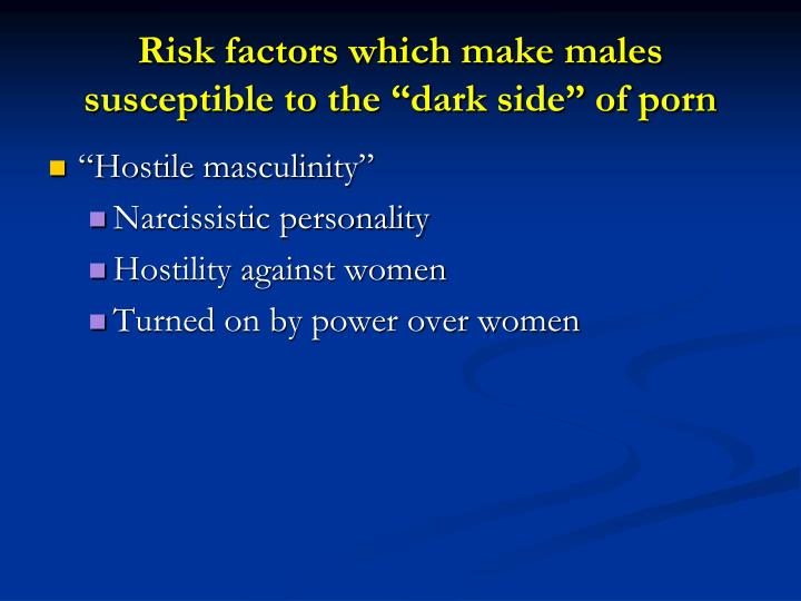"Risk factors which make males susceptible to the ""dark side"" of porn"
