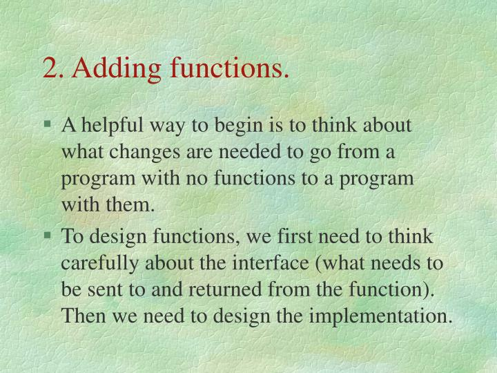 2. Adding functions.