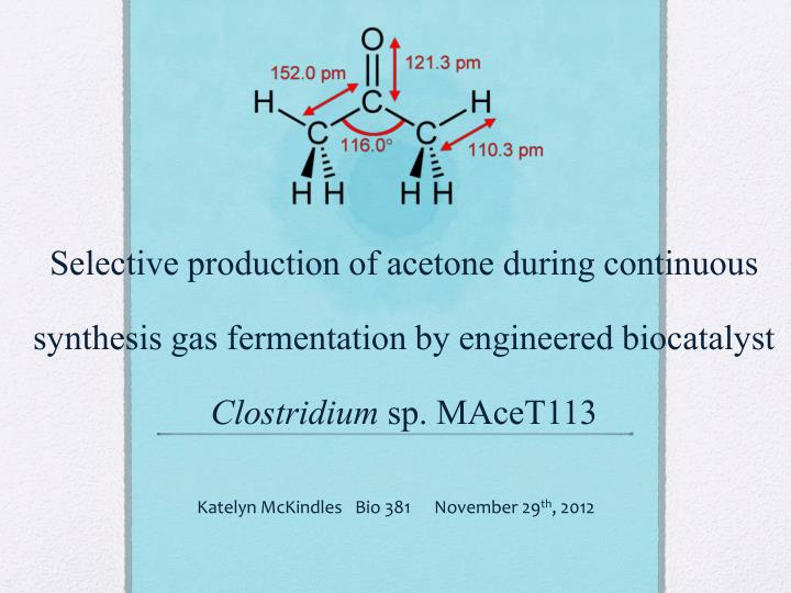 Selective production of acetone during continuous synthesis gas fermentation by engineered biocataly...