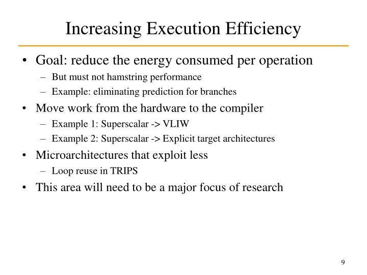 Increasing Execution Efficiency