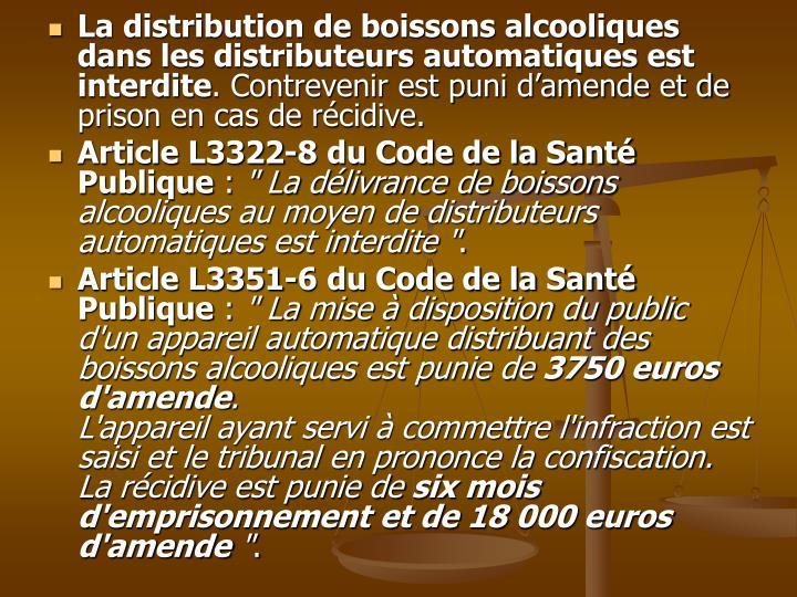 La distribution de boissons alcooliques dans les distributeurs automatiques est interdite