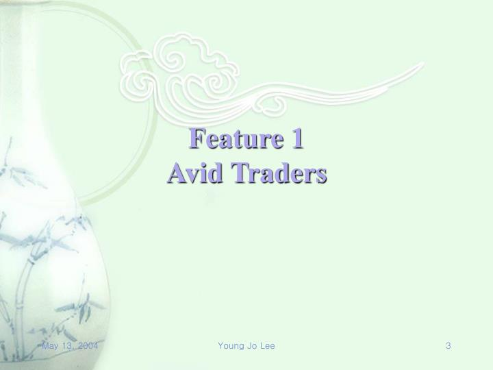 Feature 1 avid traders