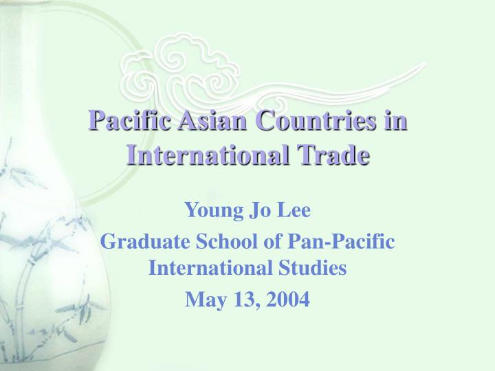 Pacific asian countries in international trade