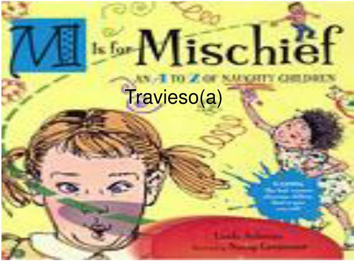 Travieso(a)