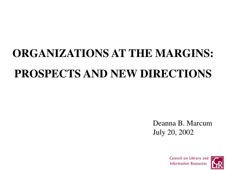 ORGANIZATIONS AT THE MARGINS: