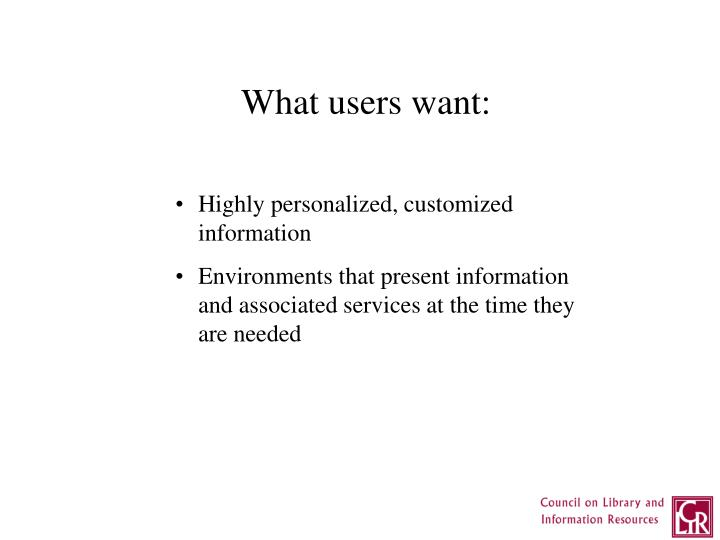 What users want: