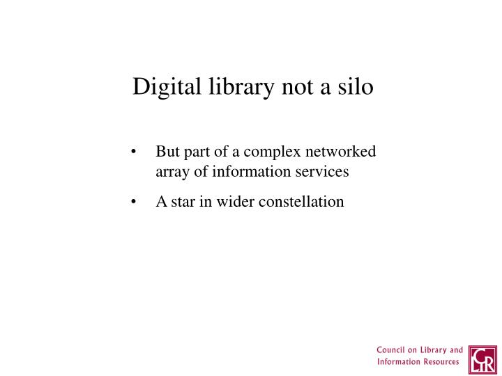 Digital library not a silo