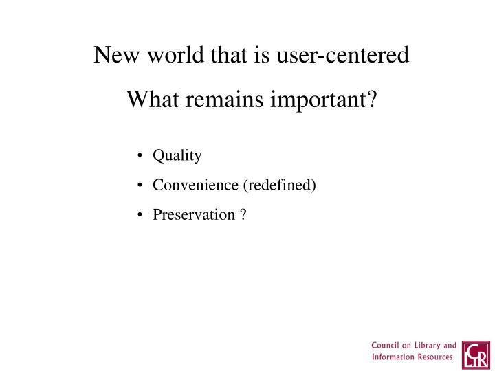 New world that is user-centered