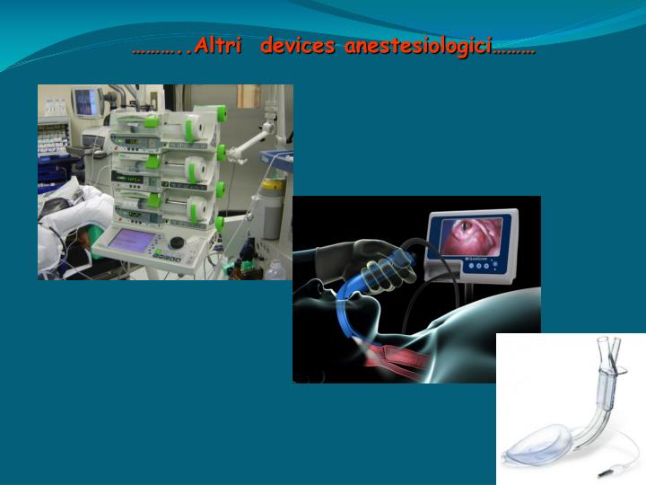 ………..Altri  devices anestesiologici………