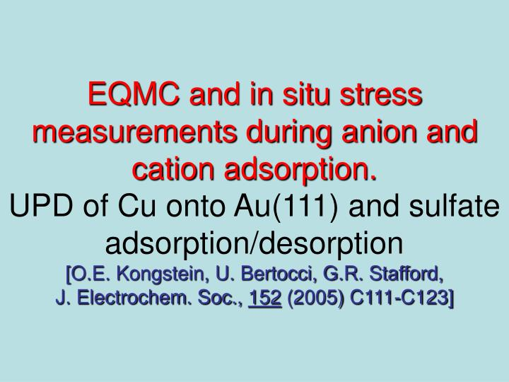 EQMC and in situ stress measurements during anion and cation adsorption.