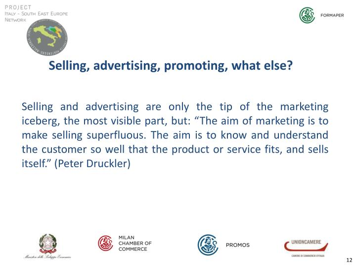 Selling, advertising, promoting, what else?