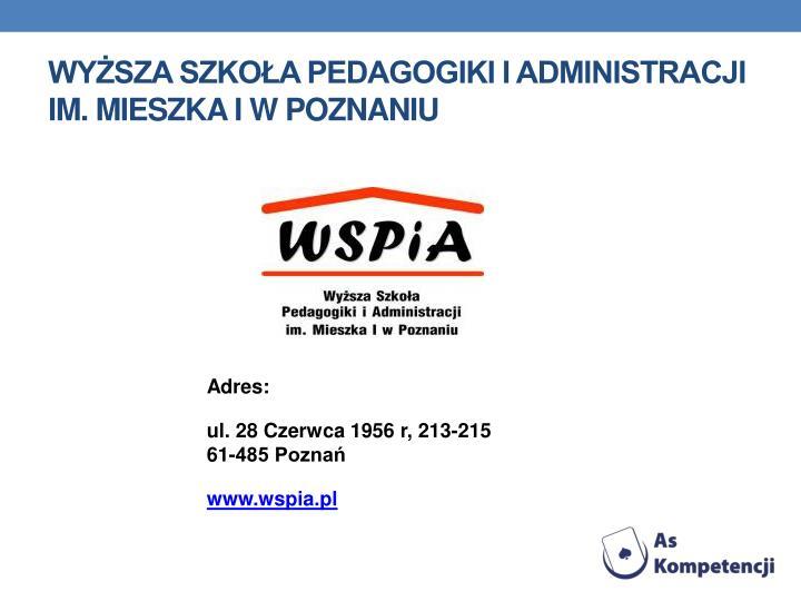 Wysza Szkoa Pedagogiki i Administracji im. Mieszka I w Poznaniu
