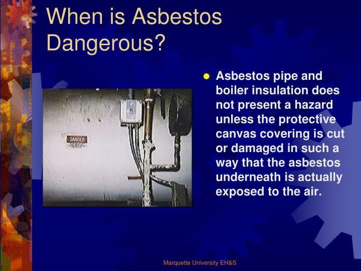 When is Asbestos Dangerous?