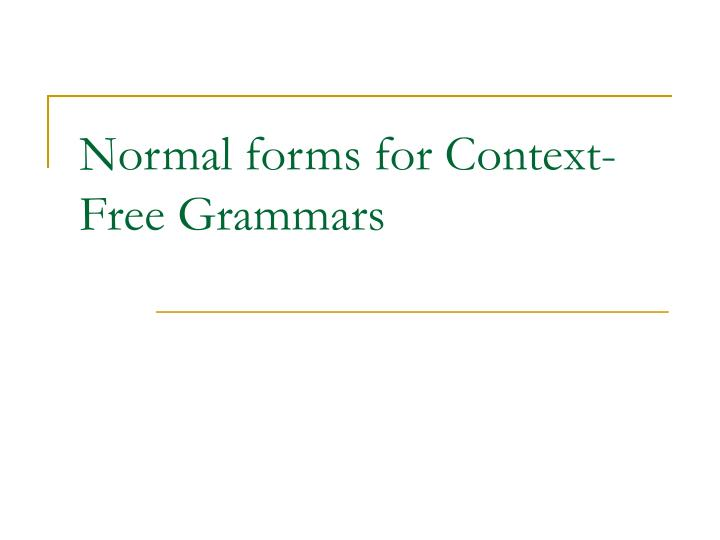 Normal forms for context free grammars
