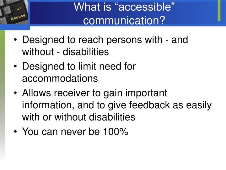 "What is ""accessible"" communication?"