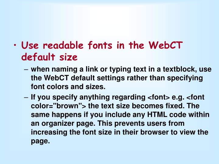 Use readable fonts in the WebCT default size
