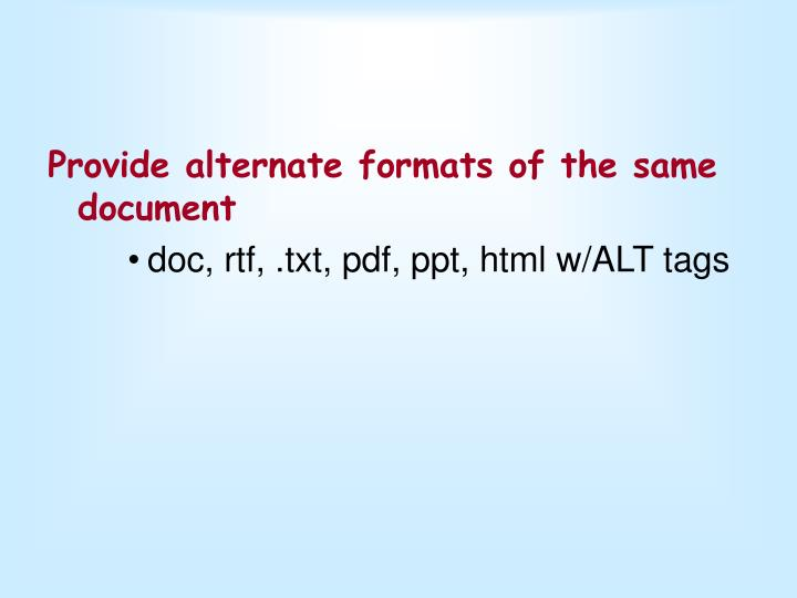 Provide alternate formats of the same document