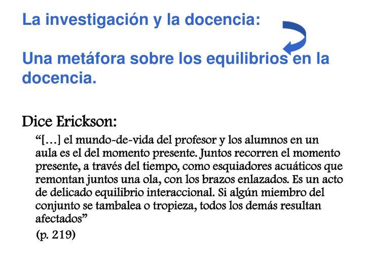 La investigación y la docencia: