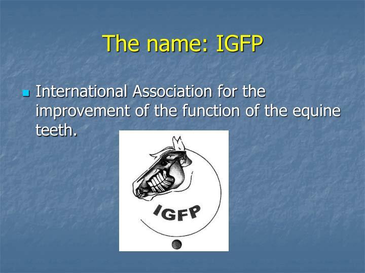 The name: IGFP