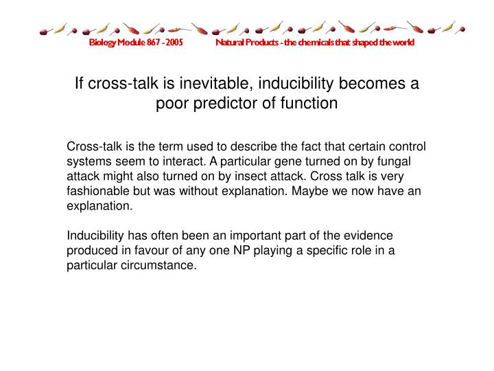 If cross-talk is inevitable, inducibility becomes a poor predictor of function