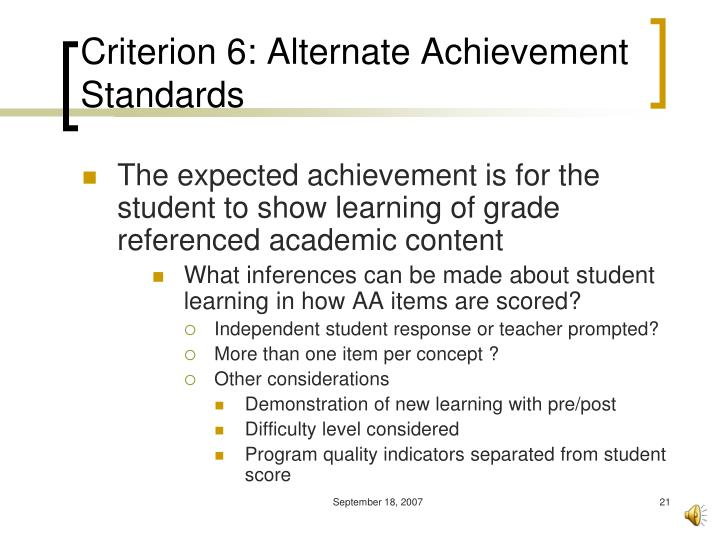 Criterion 6: Alternate Achievement Standards