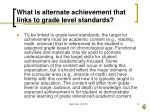 what is alternate achievement that links to grade level standards