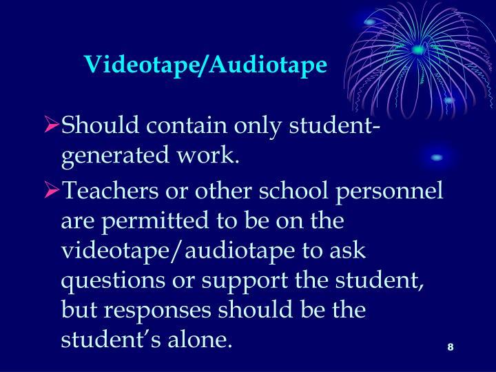Videotape/Audiotape