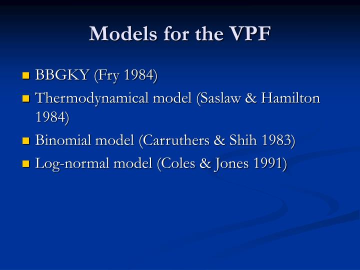 Models for the VPF