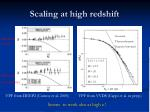 scaling at high redshift