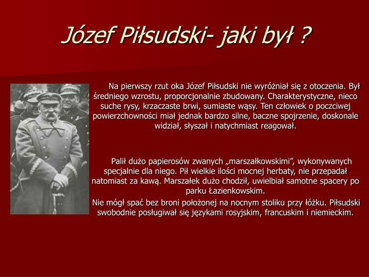 Józef Piłsudski- jaki był ?