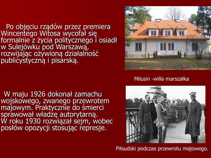 Po objęciu rządów przez premiera Wincentego Witosa wycofał się formalnie z życia politycznego i osiadł w Sulejówku pod Warszawą, rozwijając ożywioną działalność publicystyczną i pisarską.