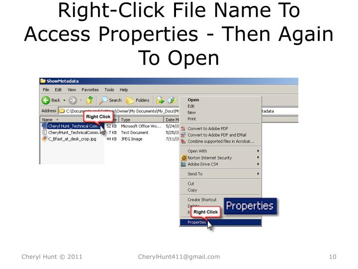 Right-Click File Name To Access Properties - Then Again To Open