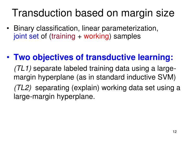 Transduction based on margin size