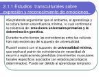 2 1 1 estudios transculturales sobre expresi n y reconocimiento de emociones