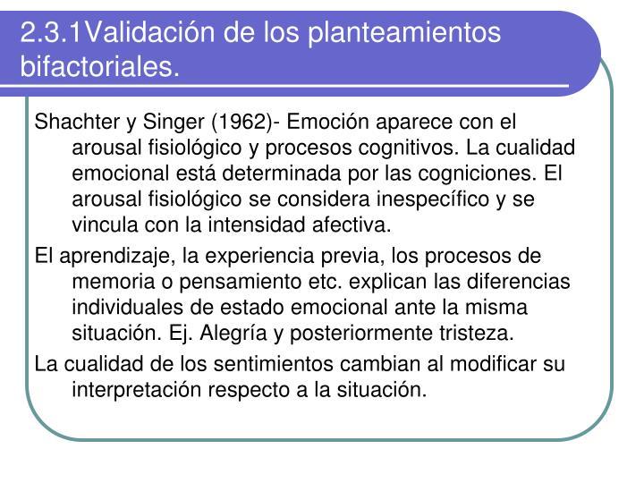 2.3.1Validación de los planteamientos bifactoriales.