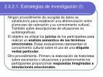 2 3 2 1 estrategias de investigaci n i