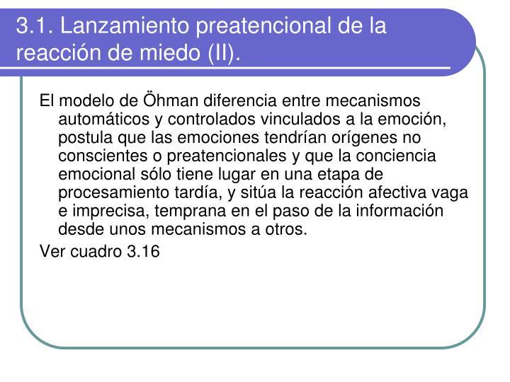 3.1. Lanzamiento preatencional de la  reacción de miedo (II).