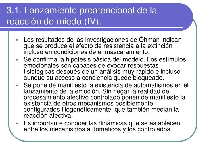 3.1. Lanzamiento preatencional de la  reacción de miedo (IV).