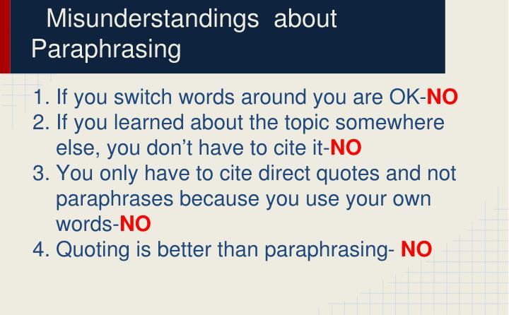 Misunderstandings  about Paraphrasing