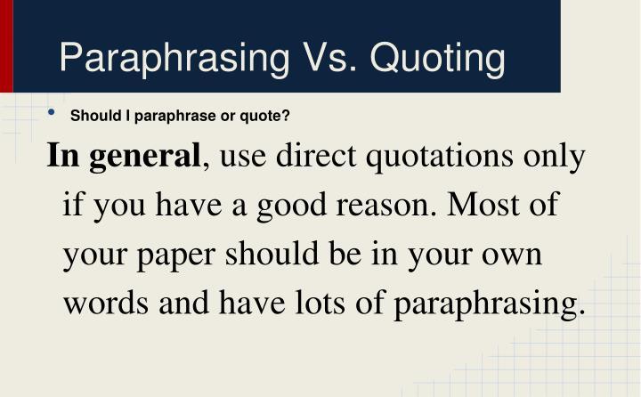 Paraphrasing Vs. Quoting